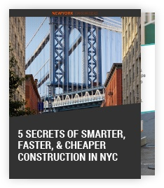 5 Secrets of Smarter, Faster, & Cheaper Construction in NYC